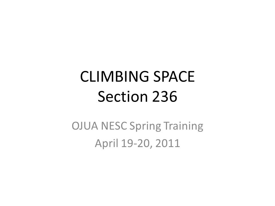 Climbing Space 2007 Code change that started this discussion (from 2007 pre-print) Section 236G G.Climbing space past longitudinal runs not on support arms The full width of climbing space shall be provided past longitudinal runs and shall extend vertically in the same position from 1.0 m (40 in.) below the run to a point 1.0 m (40 in.) above [or 1.50 m (60 in.) where required by Rule 236E].