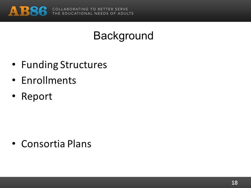 Background Funding Structures Enrollments Report Consortia Plans 18