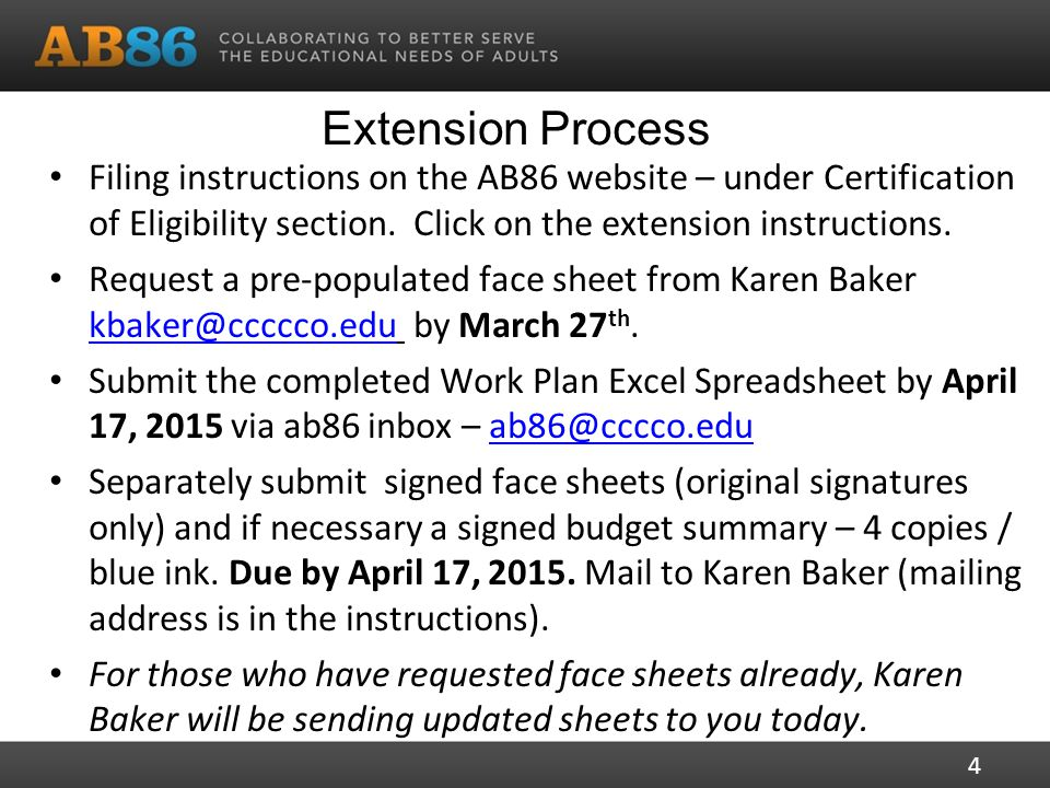 Extensions New Face Sheets will be sent out Return by April 17th See 3-20-15 webinar – http://ab86.cccco.eduhttp://ab86.cccco.edu – Allowables – Reporting – Processes and Paperwork 5