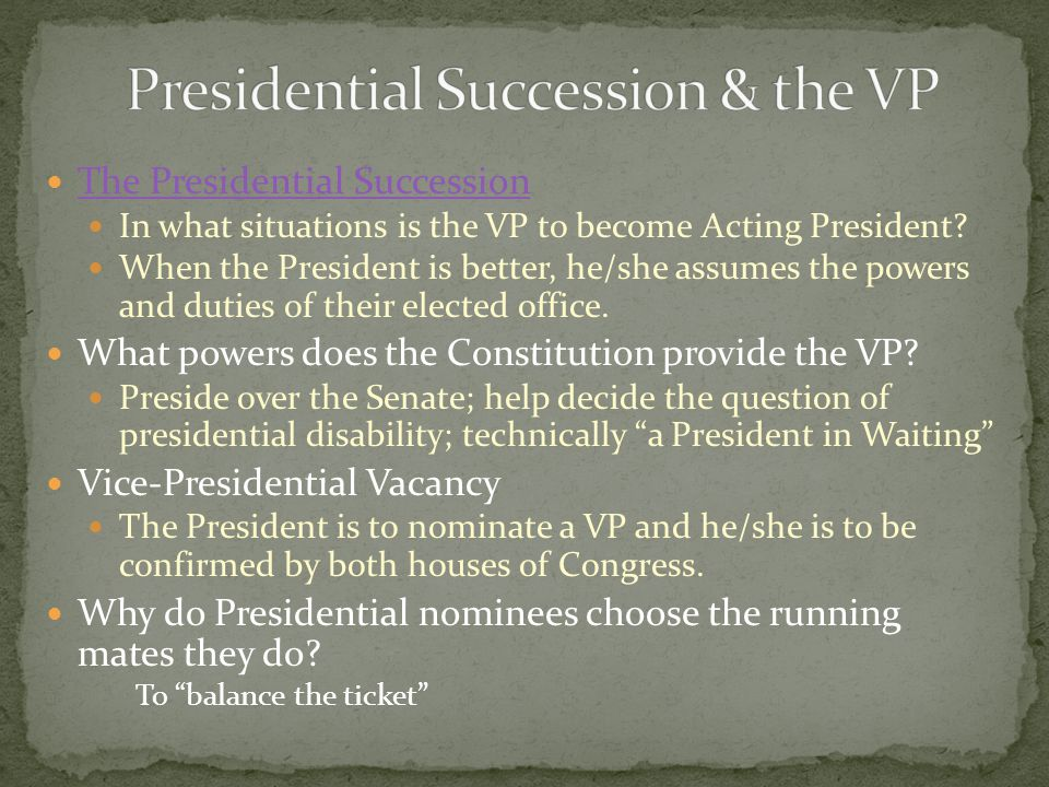The Presidential Succession In what situations is the VP to become Acting President? When the President is better, he/she assumes the powers and dutie