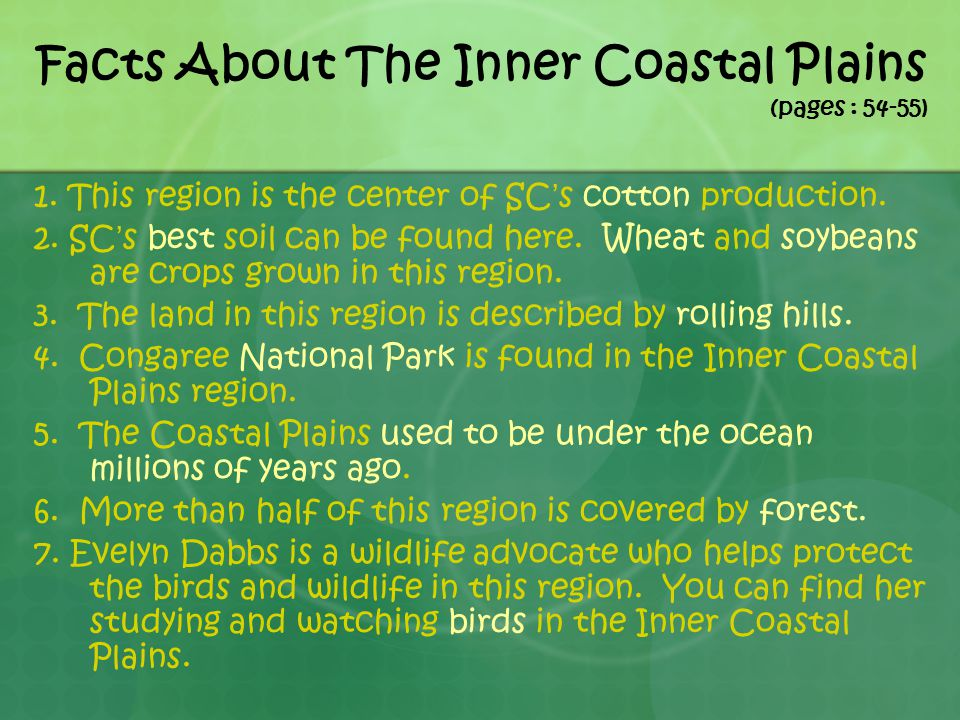Facts About The Inner Coastal Plains (pages : 54-55) 1.