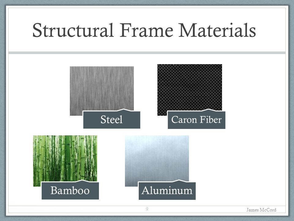 Structural Frame Materials 9 Bamboo James McCord