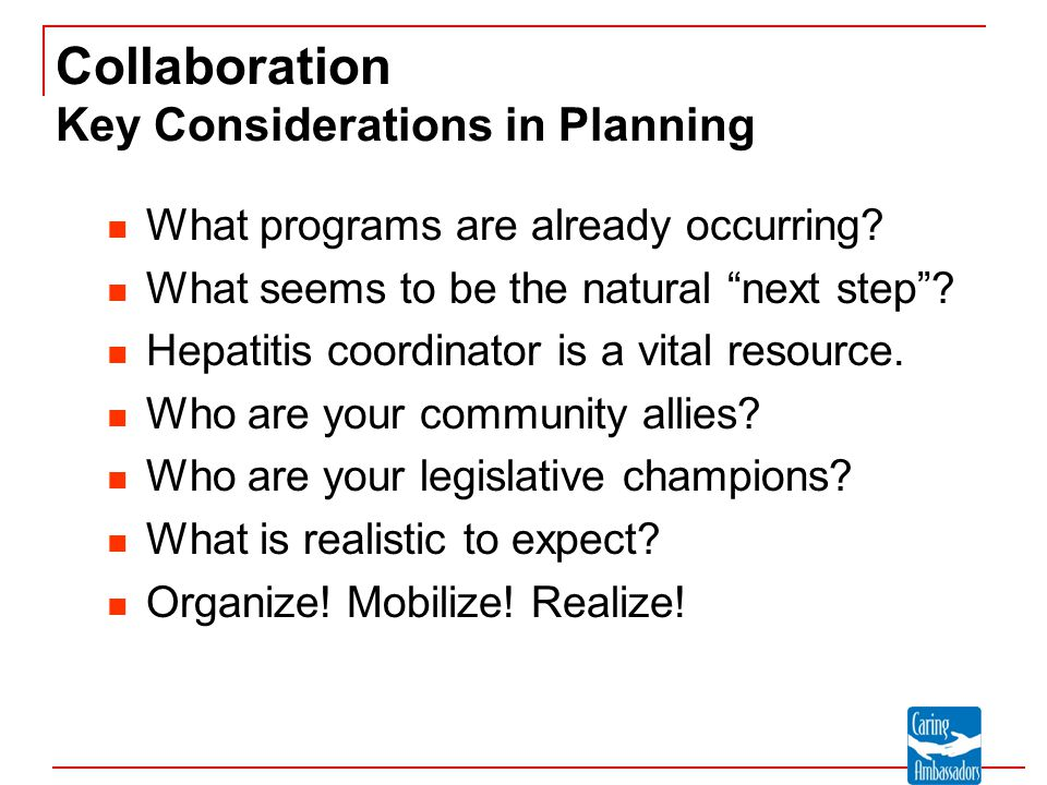 Collaboration Key Considerations in Planning What programs are already occurring.