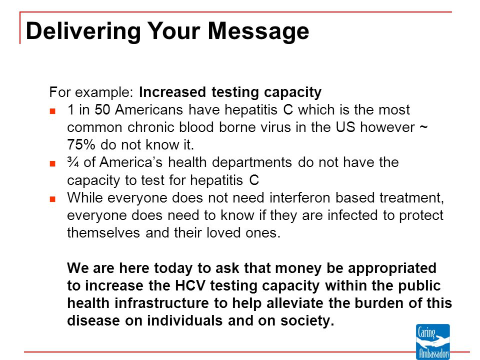 For example: Increased testing capacity 1 in 50 Americans have hepatitis C which is the most common chronic blood borne virus in the US however ~ 75% do not know it.