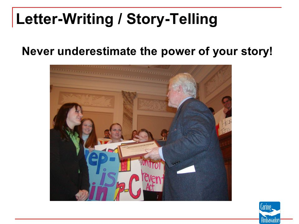 Letter-Writing / Story-Telling Never underestimate the power of your story!