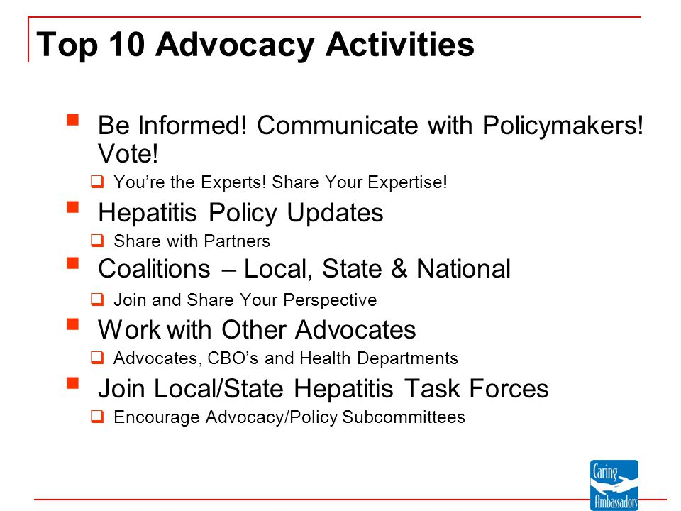 Top 10 Advocacy Activities  Be Informed. Communicate with Policymakers.