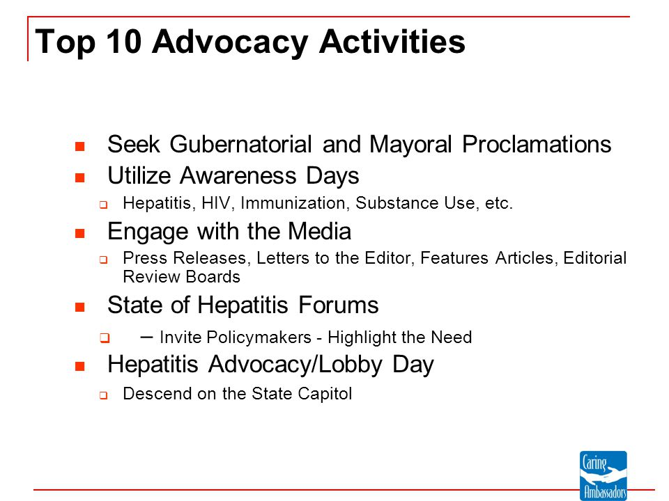 Seek Gubernatorial and Mayoral Proclamations Utilize Awareness Days  Hepatitis, HIV, Immunization, Substance Use, etc. Engage with the Media  Press