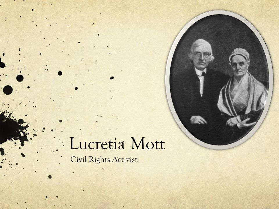 Abolitionist Lucretia Mott was a remarkable advocator for the abolishment of slavery and for the rights of freed slaves.