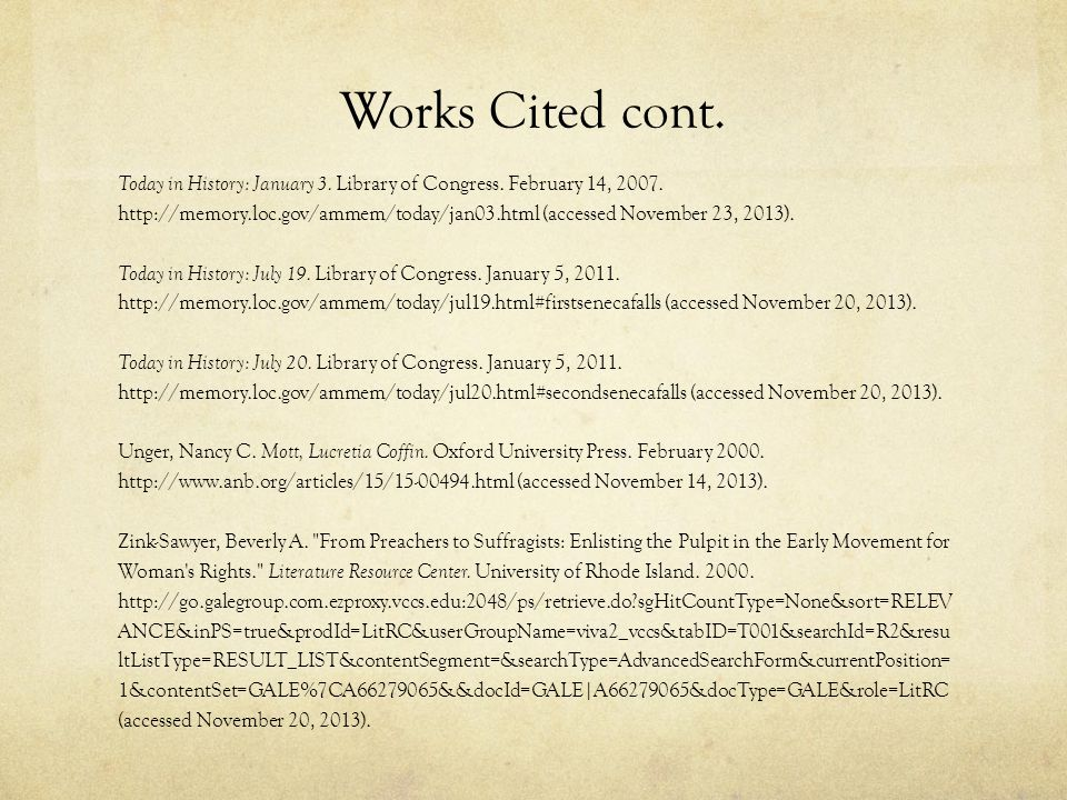 Works Cited cont. Today in History: January 3. Library of Congress. February 14, 2007. http://memory.loc.gov/ammem/today/jan03.html (accessed November