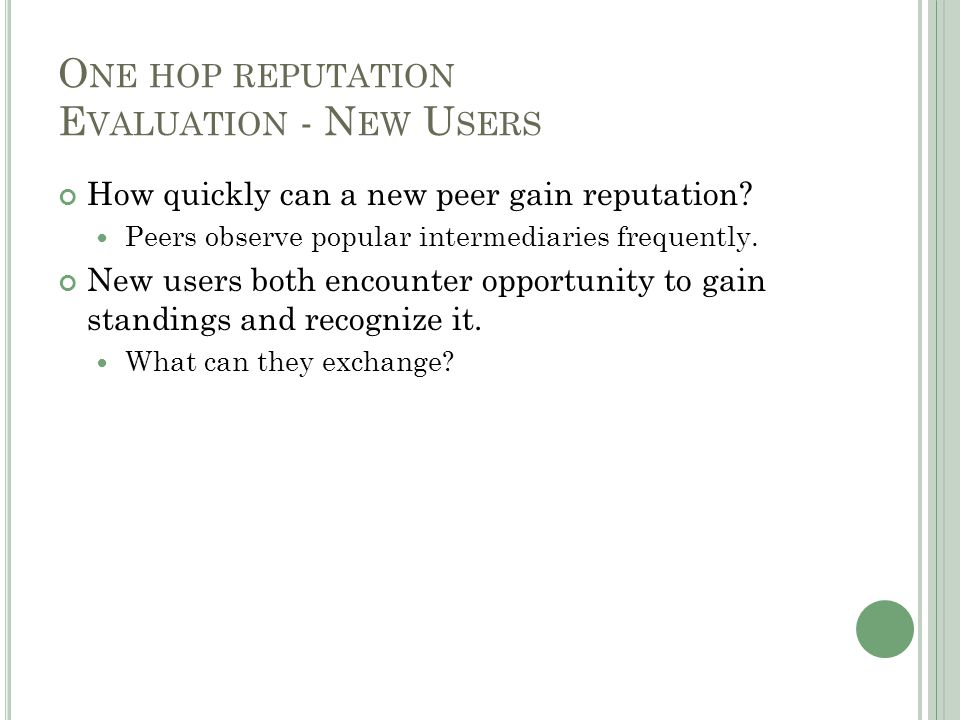 How quickly can a new peer gain reputation. Peers observe popular intermediaries frequently.