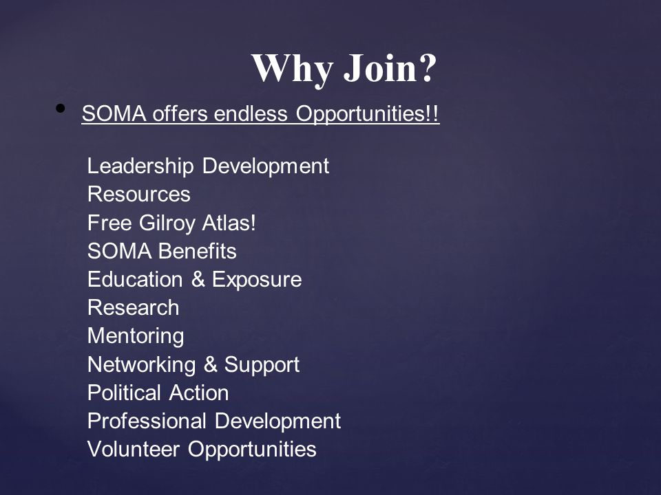 Why Join. SOMA offers endless Opportunities!. Leadership Development Resources Free Gilroy Atlas.