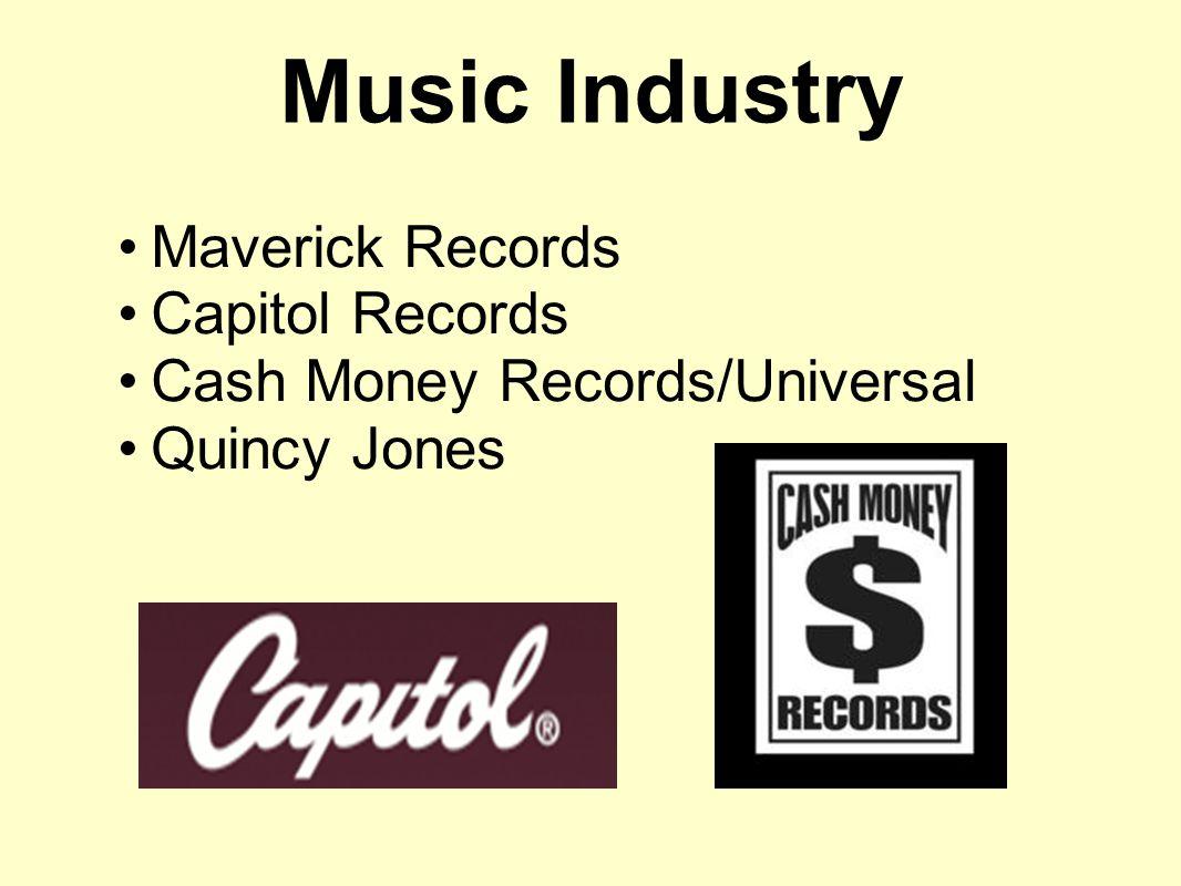 Music Industry Maverick Records Capitol Records Cash Money Records/Universal Quincy Jones