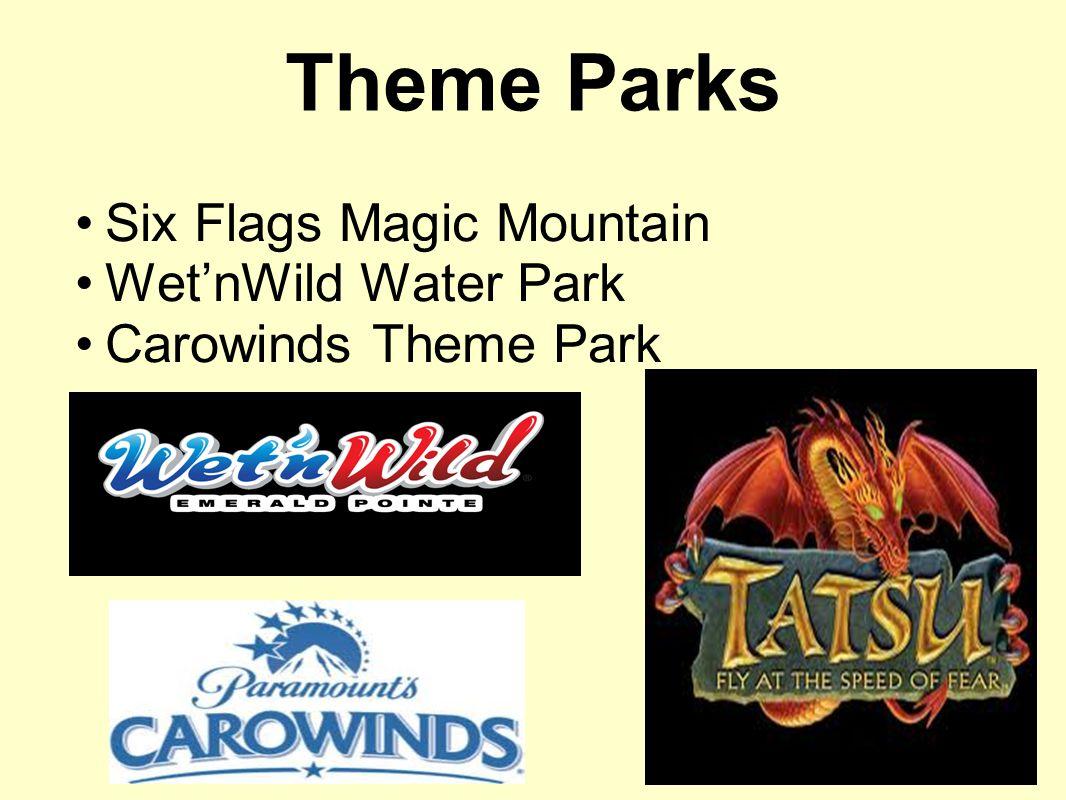 Theme Parks Six Flags Magic Mountain Wet'nWild Water Park Carowinds Theme Park