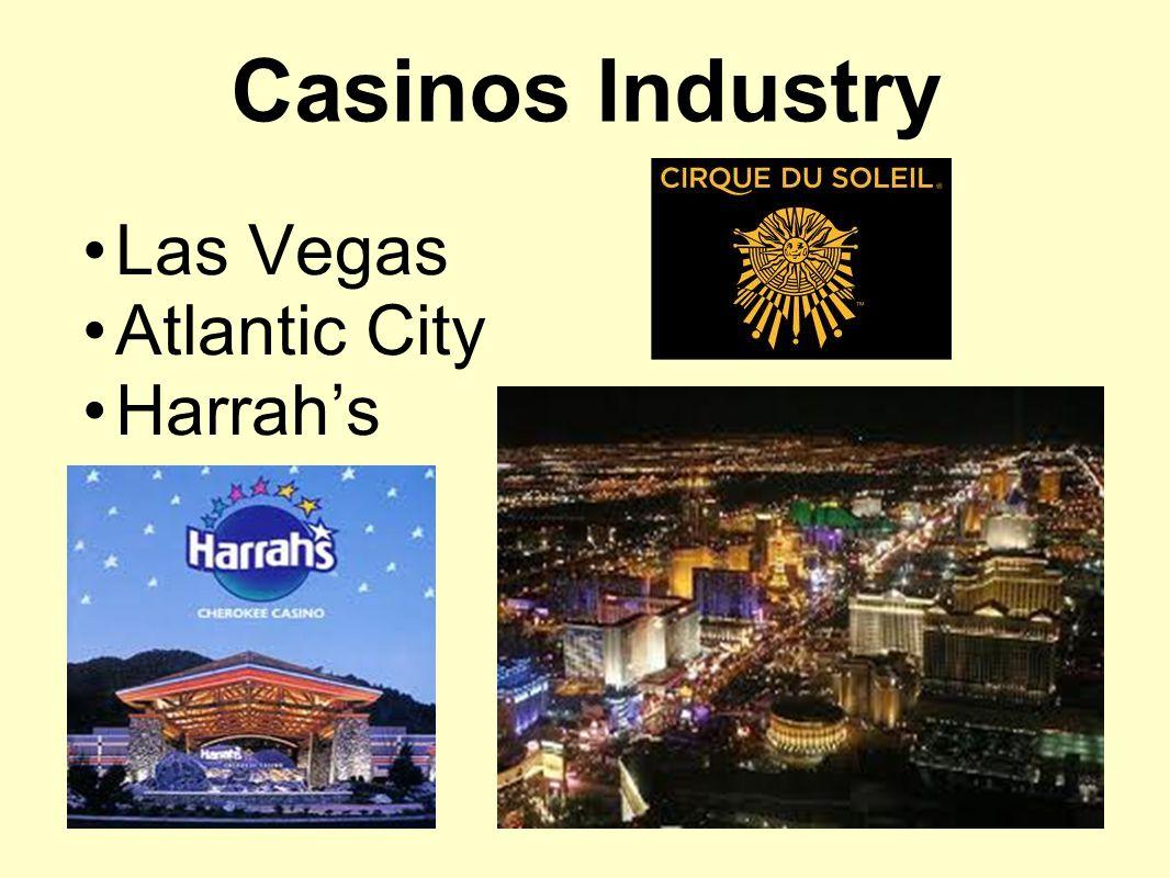 Casinos Industry Las Vegas Atlantic City Harrah's