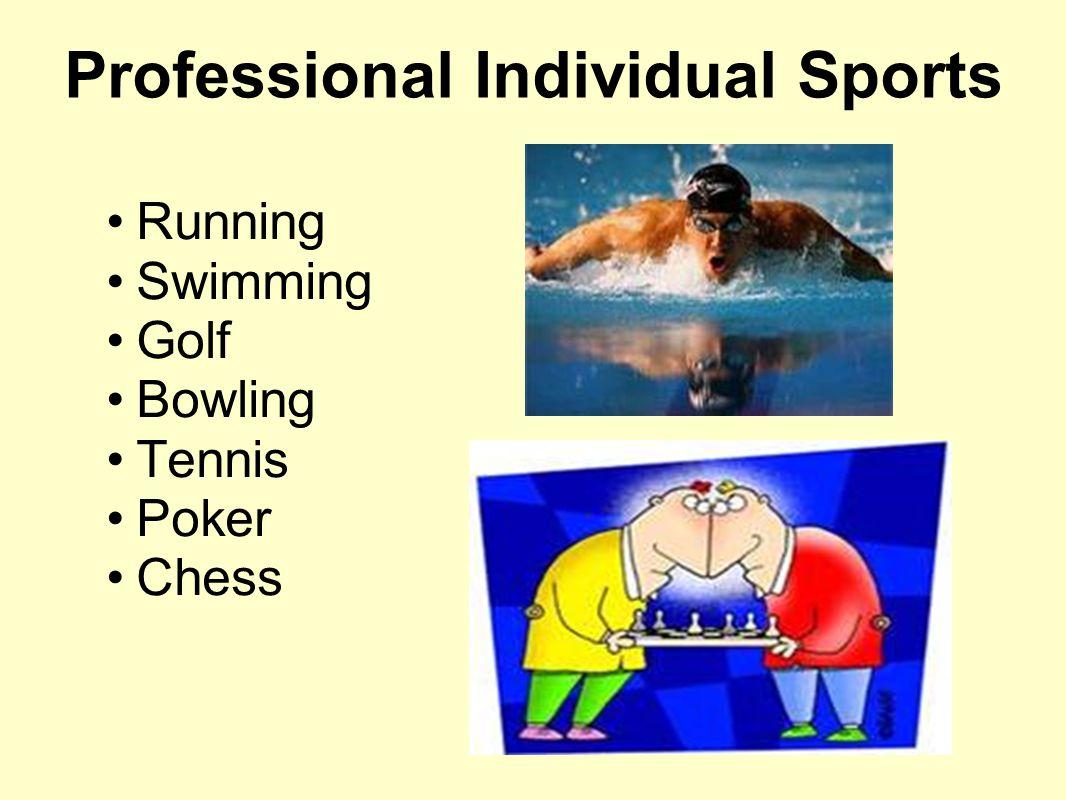 Professional Individual Sports Running Swimming Golf Bowling Tennis Poker Chess