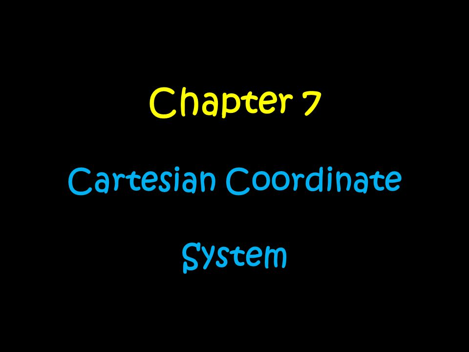Chapter 7 Cartesian Coordinate System