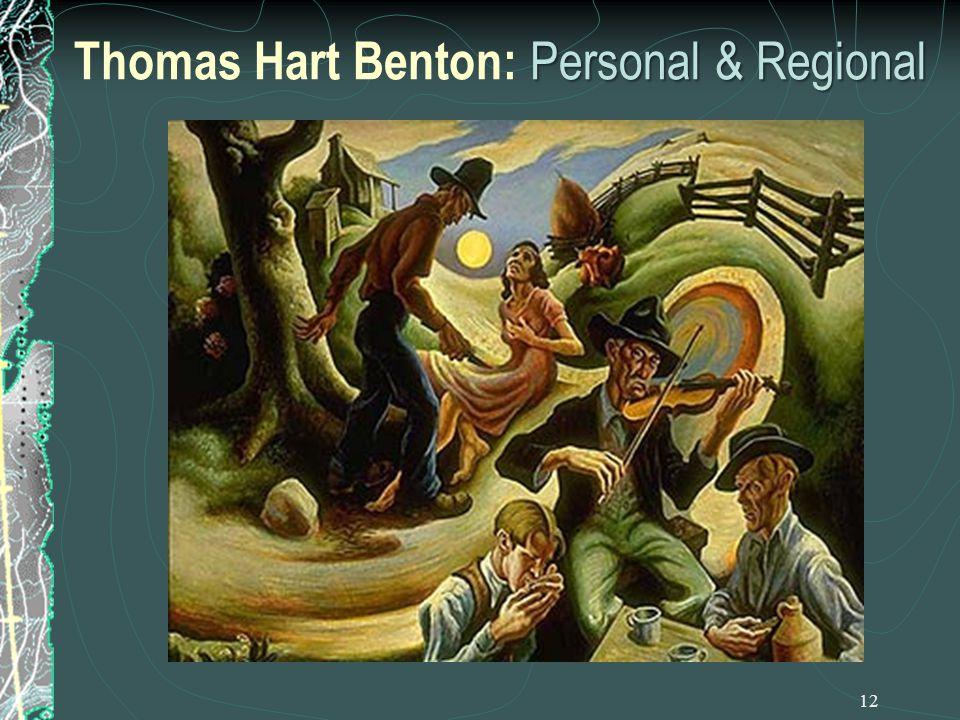 12 Personal & Regional Thomas Hart Benton: Personal & Regional