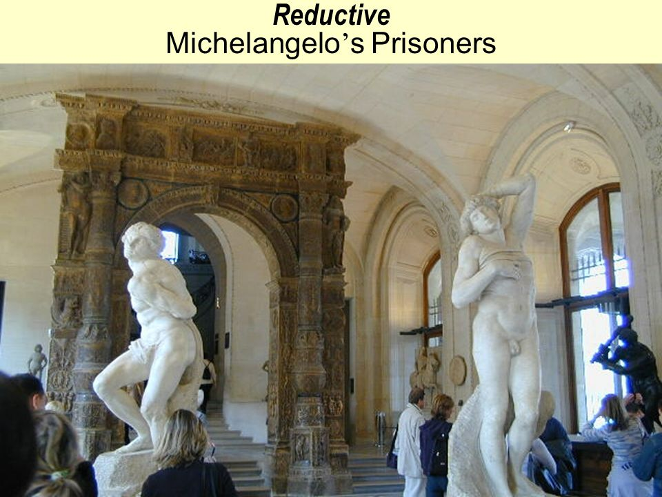 30 Reductive Michelangelo ' s Prisoners
