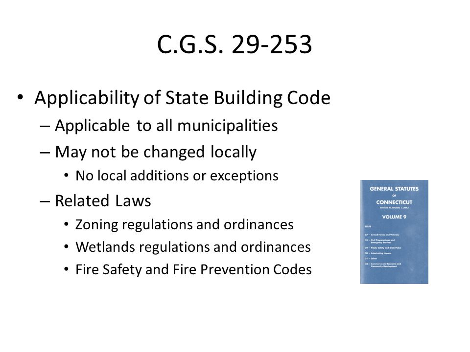Regulation RCSA 29-252-1 – State Building Code – Adopts ICC & NFPA Model Codes Connecticut Supplement – (Amd) Amendments – changes to model code language – (Add) Additions - entire sections or a few words – (Del) Deletions – sections, appendixes Amendments += SBC