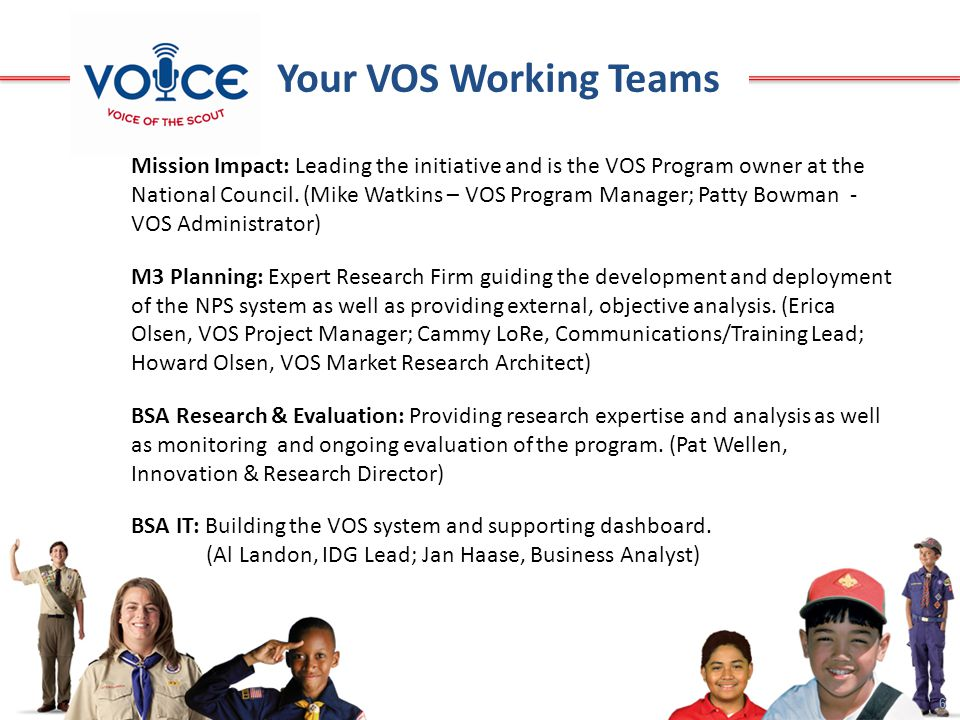 6 Mission Impact: Leading the initiative and is the VOS Program owner at the National Council.