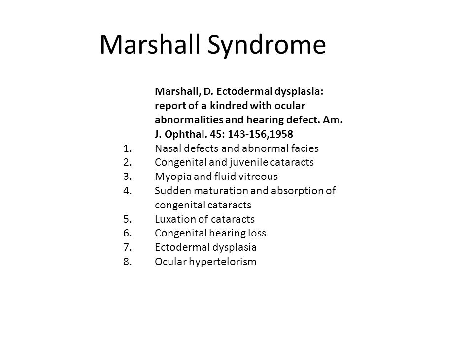 Marshall, D. Ectodermal dysplasia: report of a kindred with ocular abnormalities and hearing defect. Am. J. Ophthal. 45: 143-156,1958 1.Nasal defects
