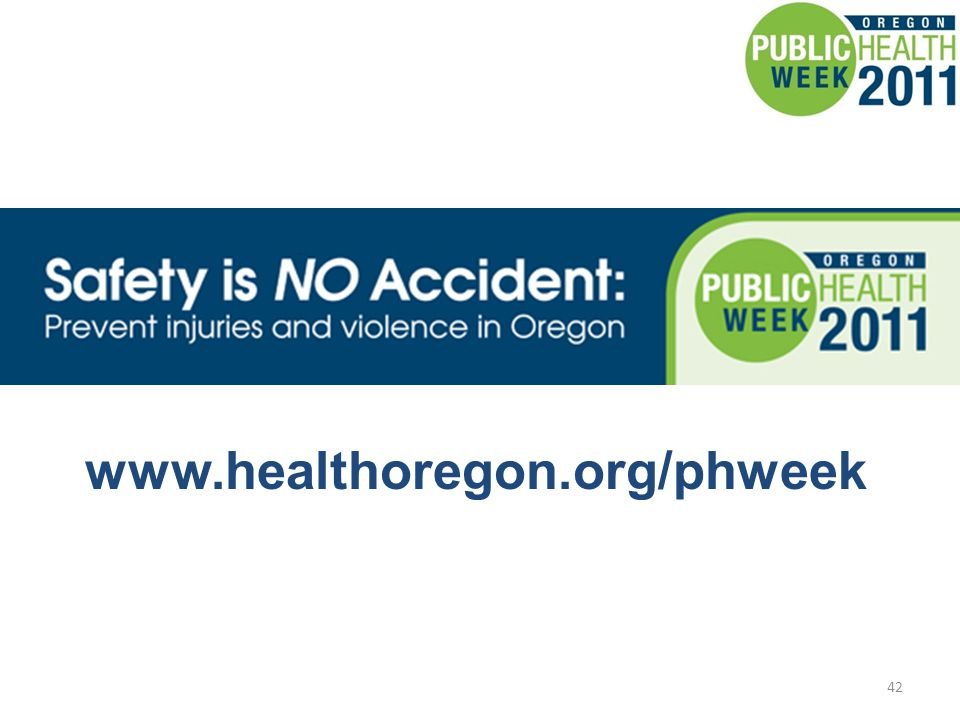 42 www.healthoregon.org/phweek
