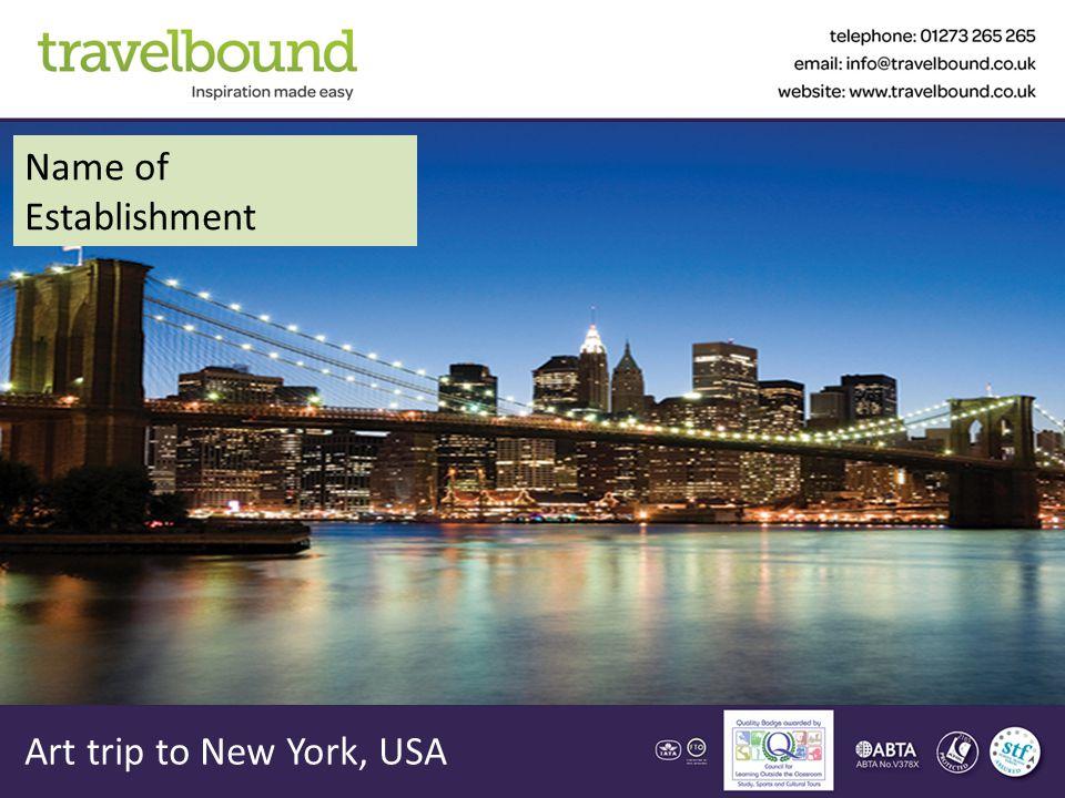 Art trip to New York, USA Name of Establishment