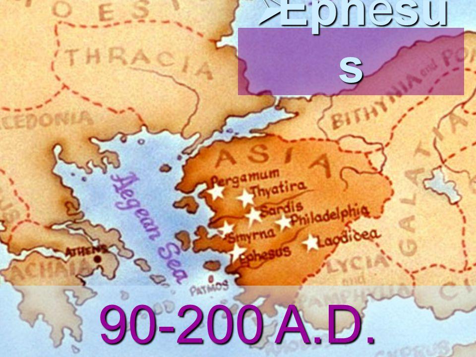  Ephesu s 90-200 A.D.