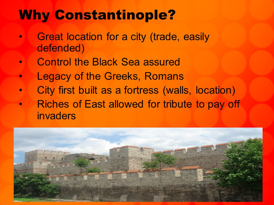 Why Constantinople.
