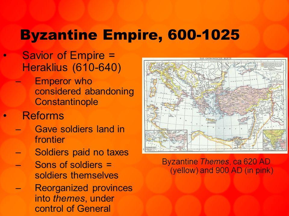 Heraklius Successes –Longest period of Byz.Empire success, creativity –Re-established Byz.