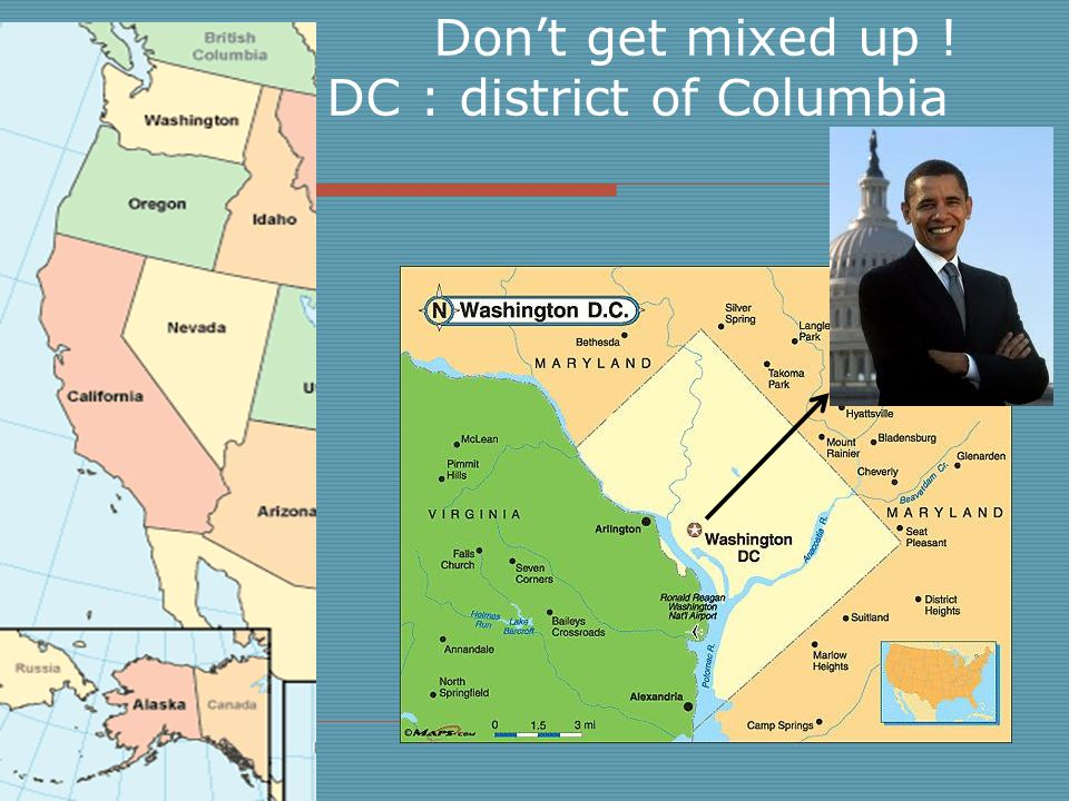 Don't get mixed up ! DC : district of Columbia