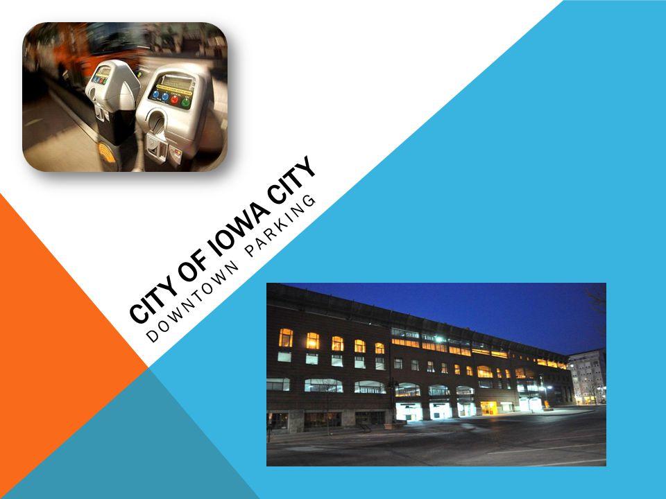 CITY OF IOWA CITY DOWNTOWN PARKING