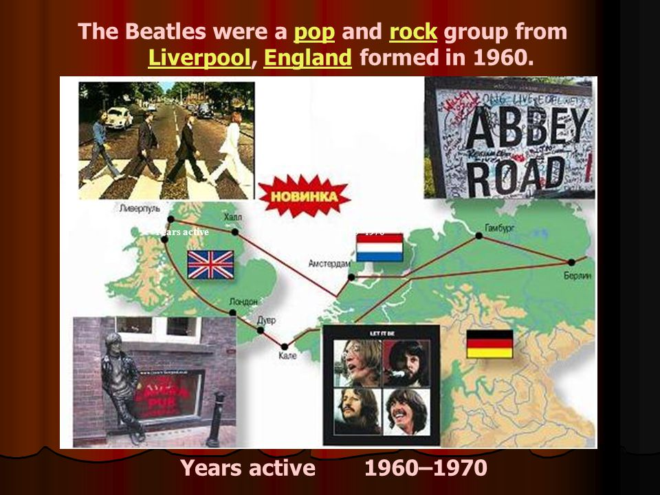 The Beatles were a pop and rock group frompoprock Liverpool, England formed in 1960.LiverpoolEngland Years active1960–1970 Years active 1960–1970