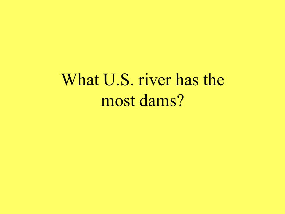 What U.S. river has the most dams