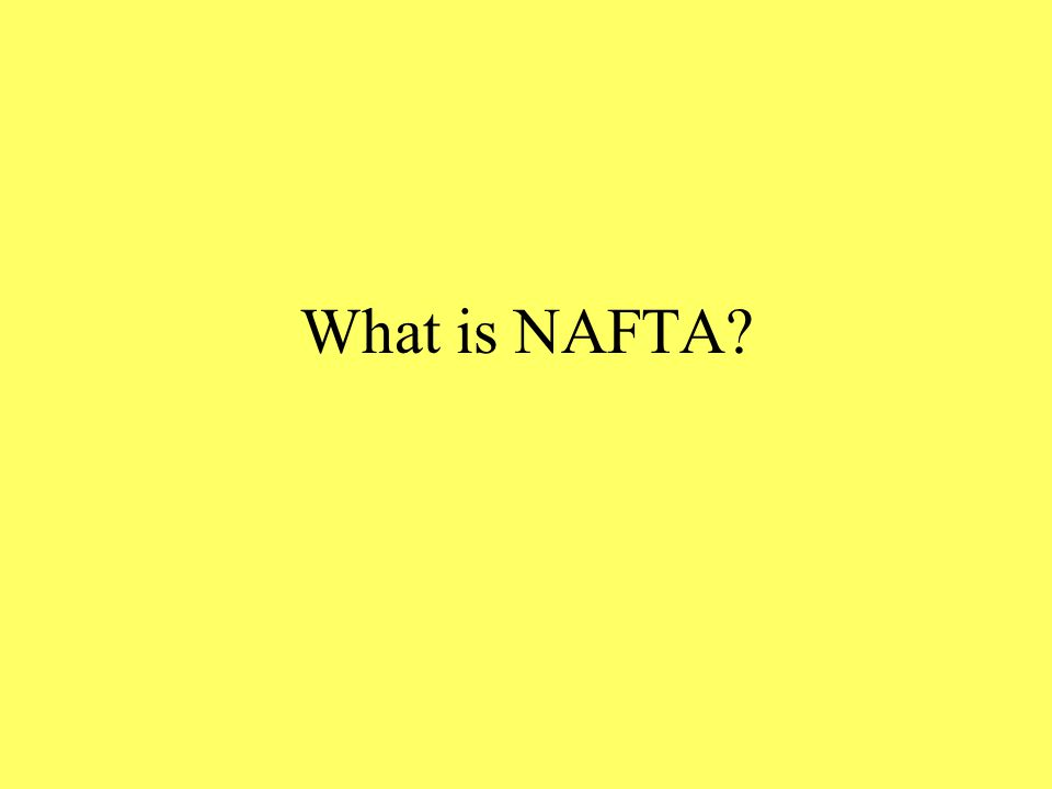 What is NAFTA