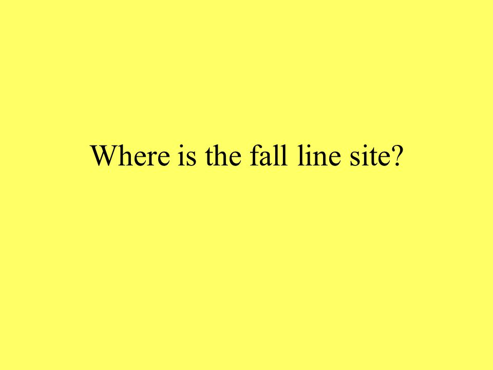 Where is the fall line site?