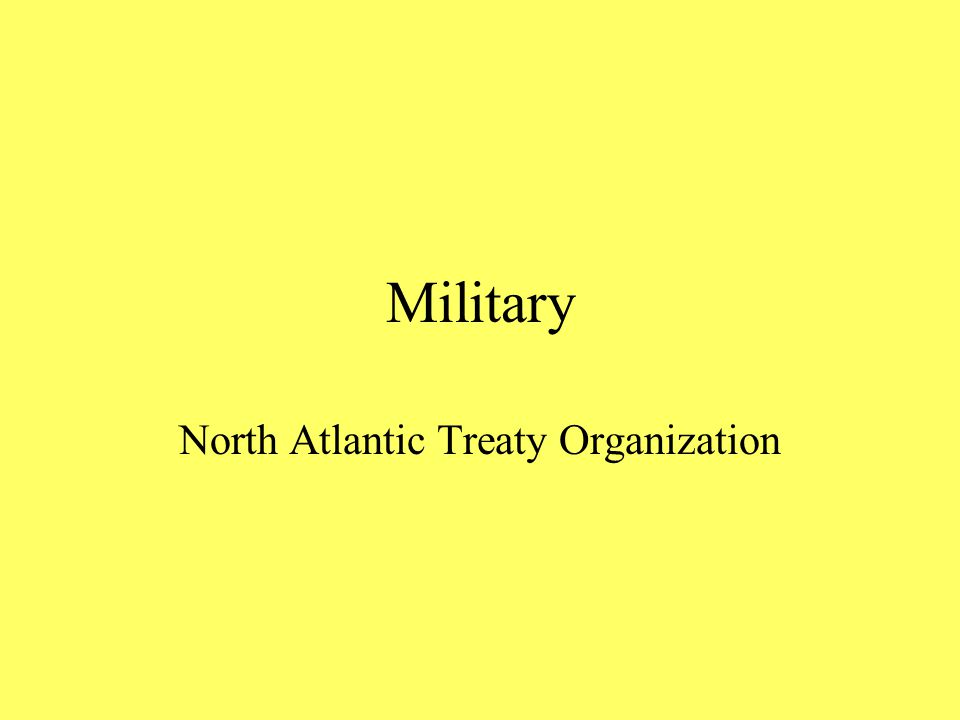 Military North Atlantic Treaty Organization