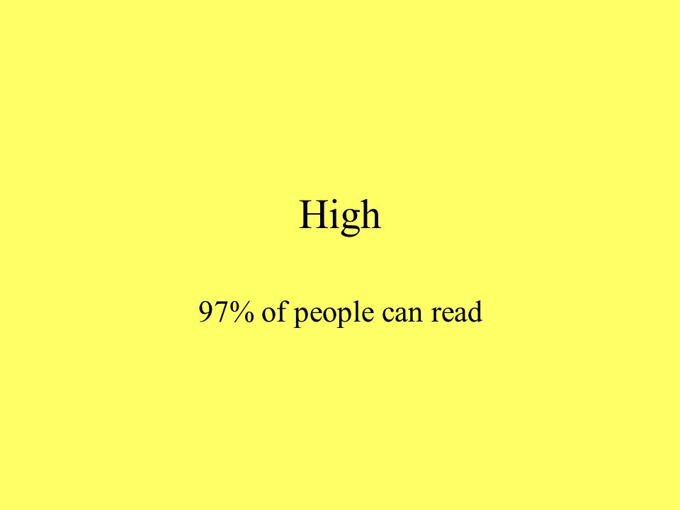 High 97% of people can read