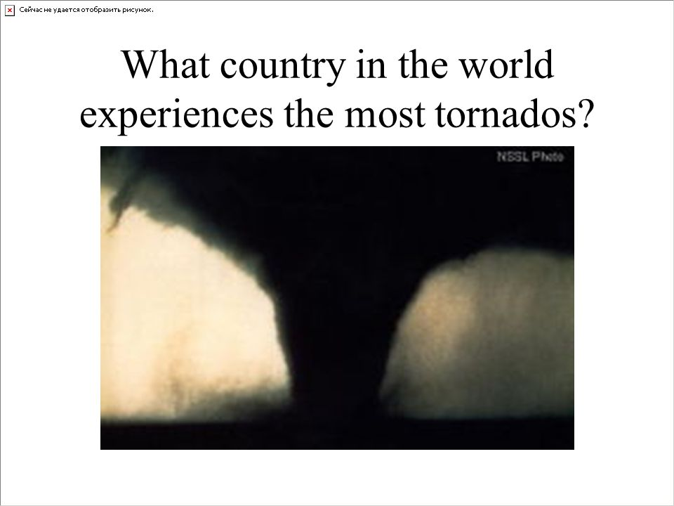 What country in the world experiences the most tornados