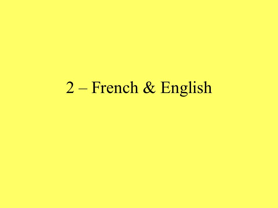 2 – French & English