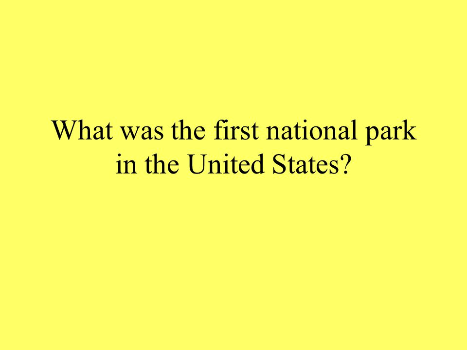 What was the first national park in the United States?