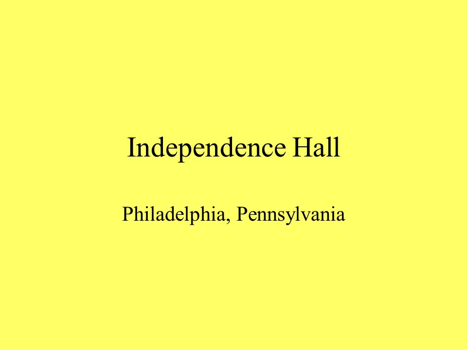 Independence Hall Philadelphia, Pennsylvania