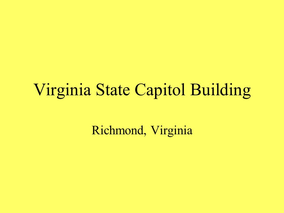 Virginia State Capitol Building Richmond, Virginia
