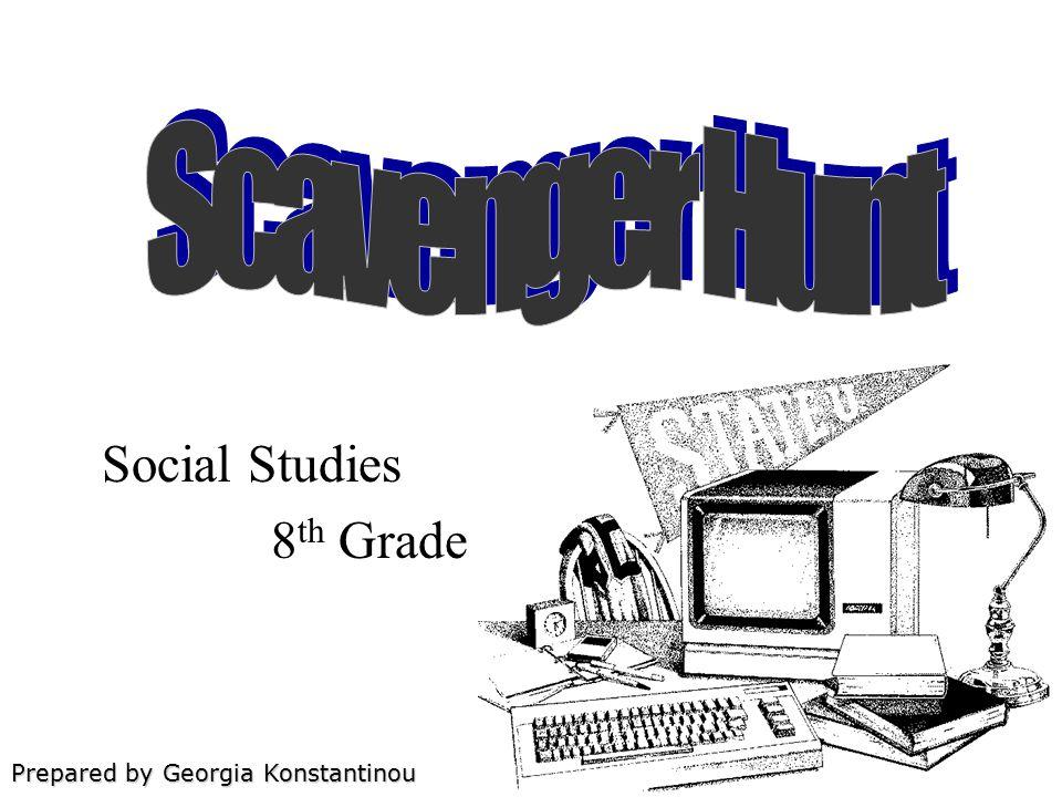 Prepared by Georgia Konstantinou Social Studies 8 th Grade