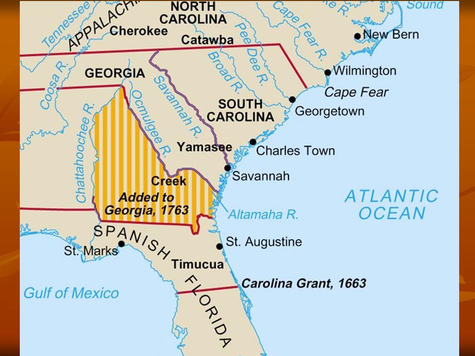 Georgia 1733 1733 Buffer for South Carolina Buffer for South Carolina Haven for poor protestants.