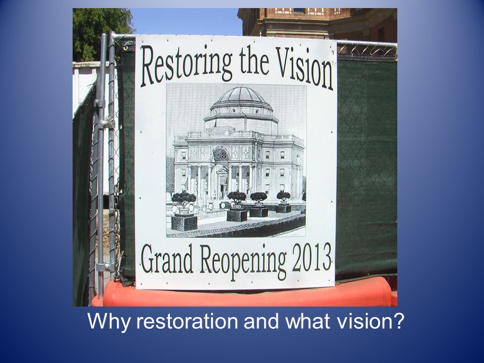 Why restoration and what vision