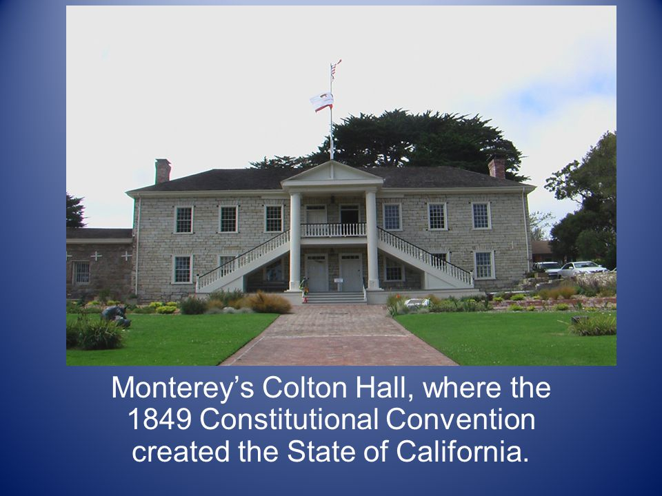 Monterey's Colton Hall, where the 1849 Constitutional Convention created the State of California.