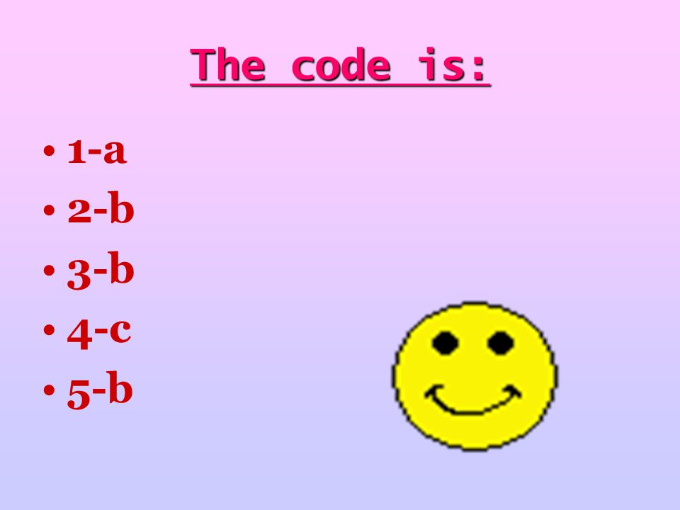 The code is: 1-a 2-b 3-b 4-c 5-b