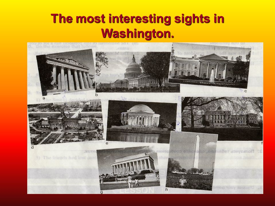 The most interesting sights in Washington.