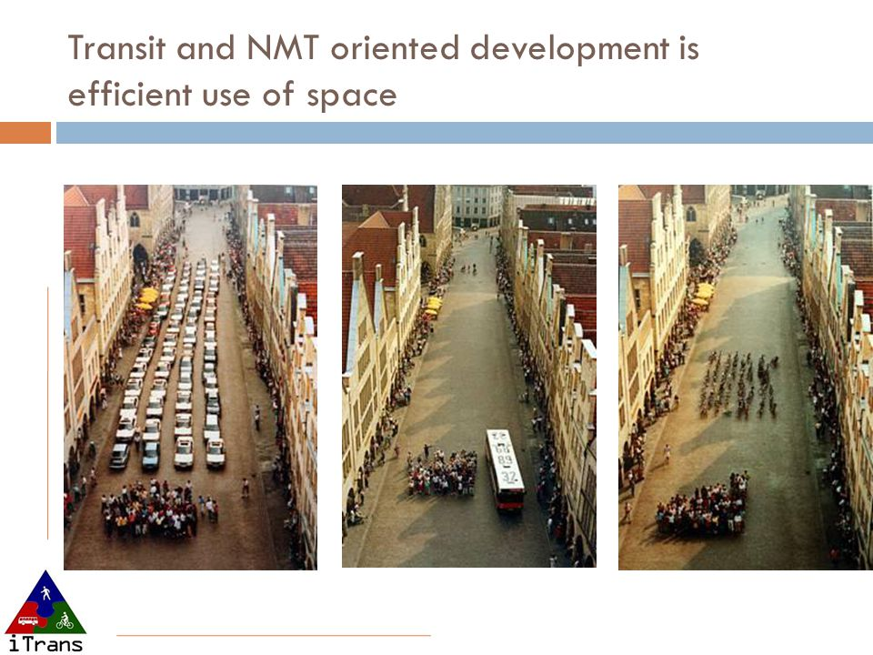 Transit and NMT oriented development is efficient use of space